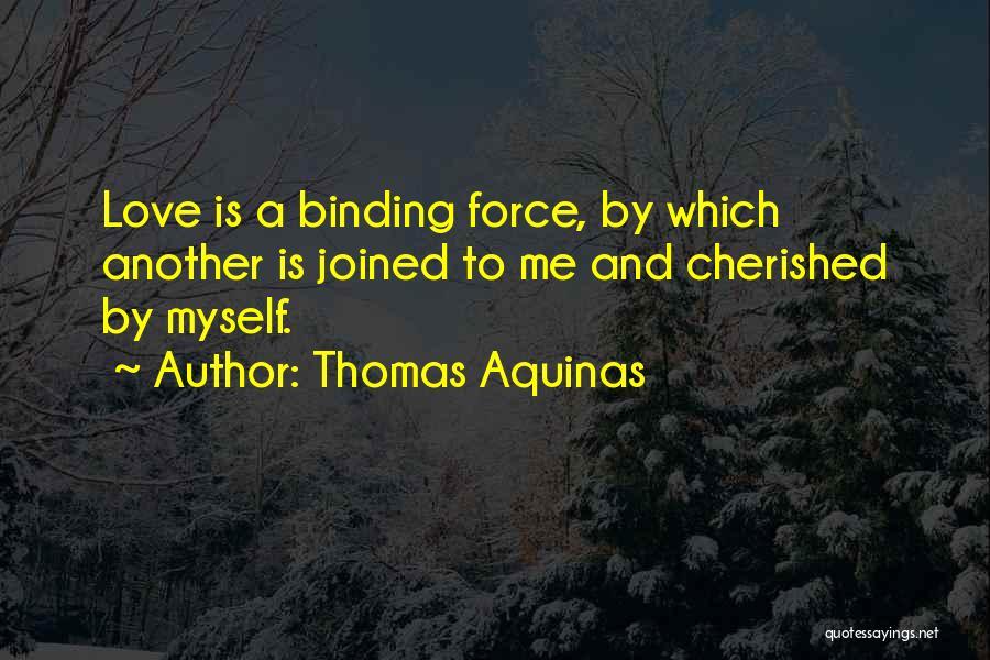 Binding Love Quotes By Thomas Aquinas