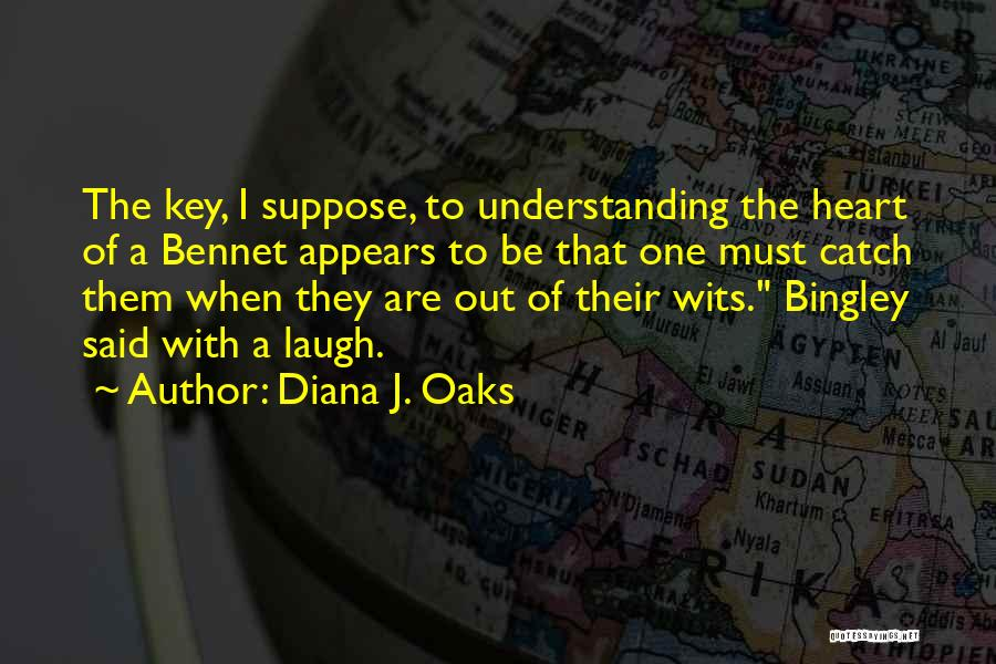 Bingley Quotes By Diana J. Oaks