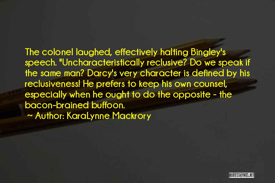 Bingley Quotes By KaraLynne Mackrory