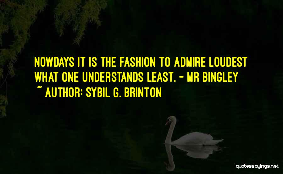 Bingley Quotes By Sybil G. Brinton