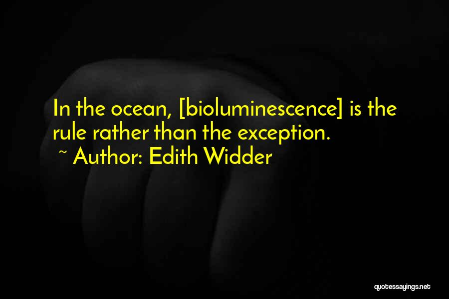 Bioluminescence Quotes By Edith Widder