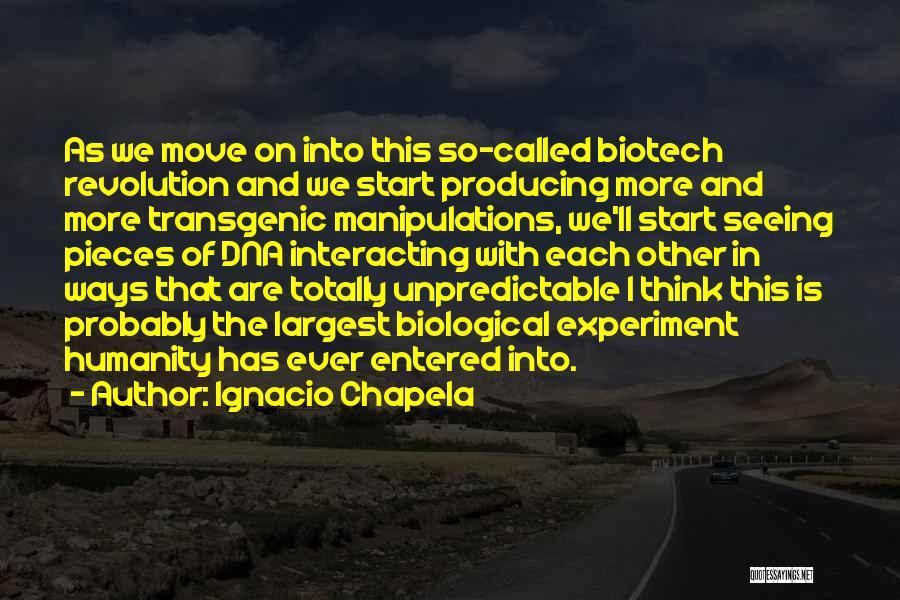 Biotech T-shirt Quotes By Ignacio Chapela