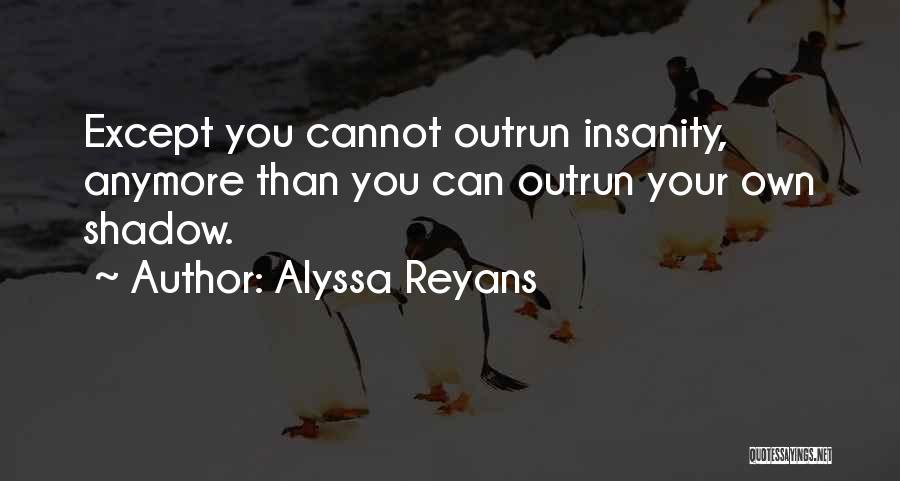 Bipolar Depression Quotes By Alyssa Reyans