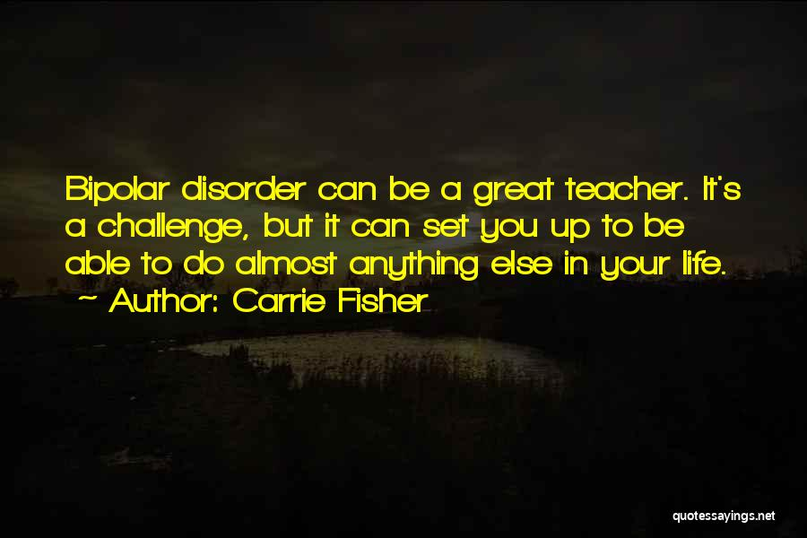 Bipolar Depression Quotes By Carrie Fisher