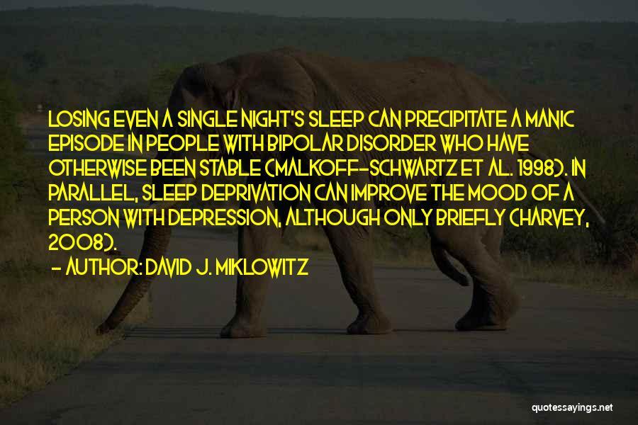 Bipolar Depression Quotes By David J. Miklowitz