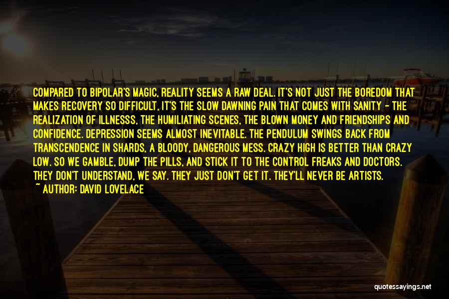 Bipolar Depression Quotes By David Lovelace