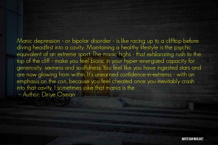 Bipolar Depression Quotes By Diriye Osman