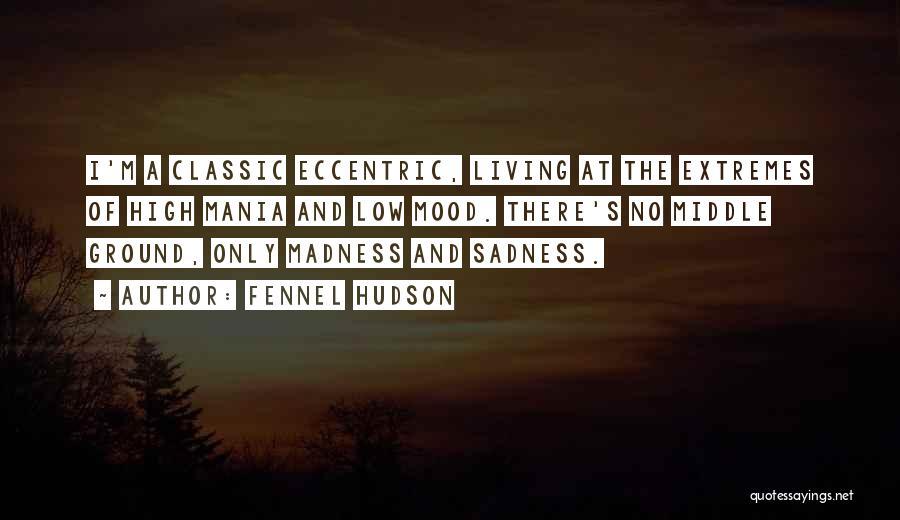 Bipolar Depression Quotes By Fennel Hudson