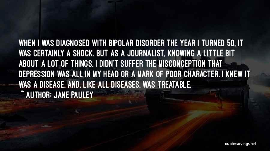 Bipolar Depression Quotes By Jane Pauley
