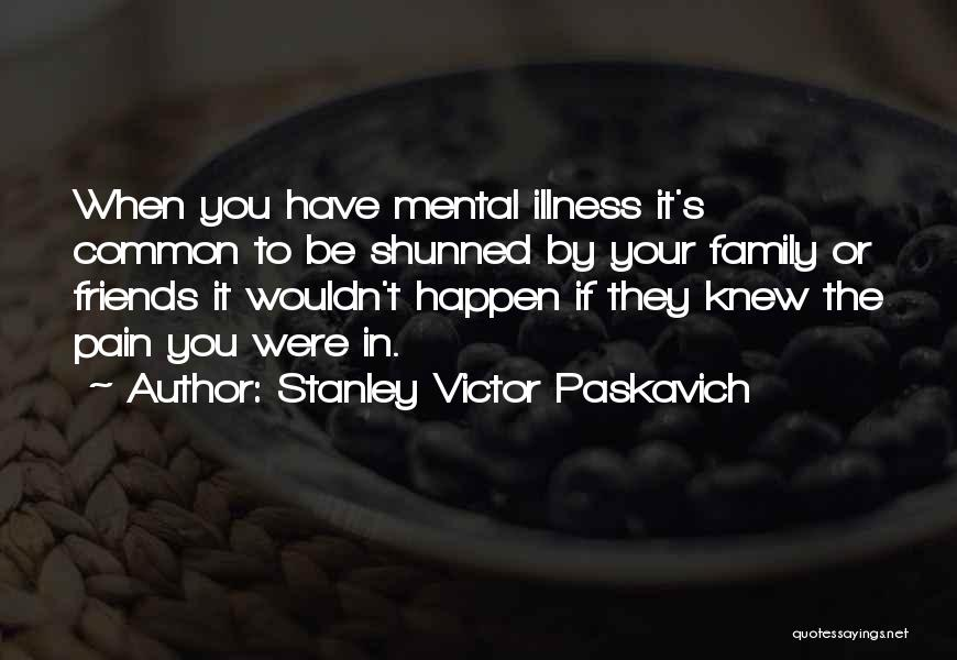Bipolar Depression Quotes By Stanley Victor Paskavich
