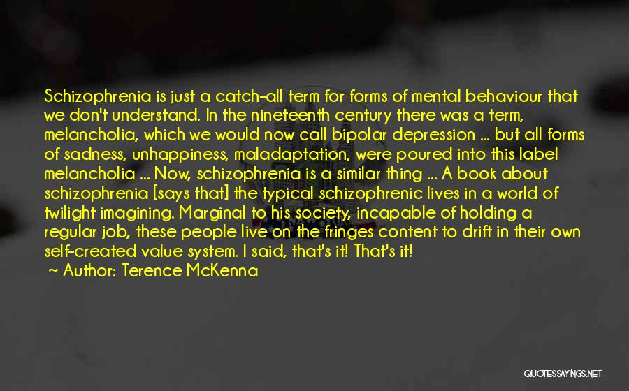 Bipolar Depression Quotes By Terence McKenna