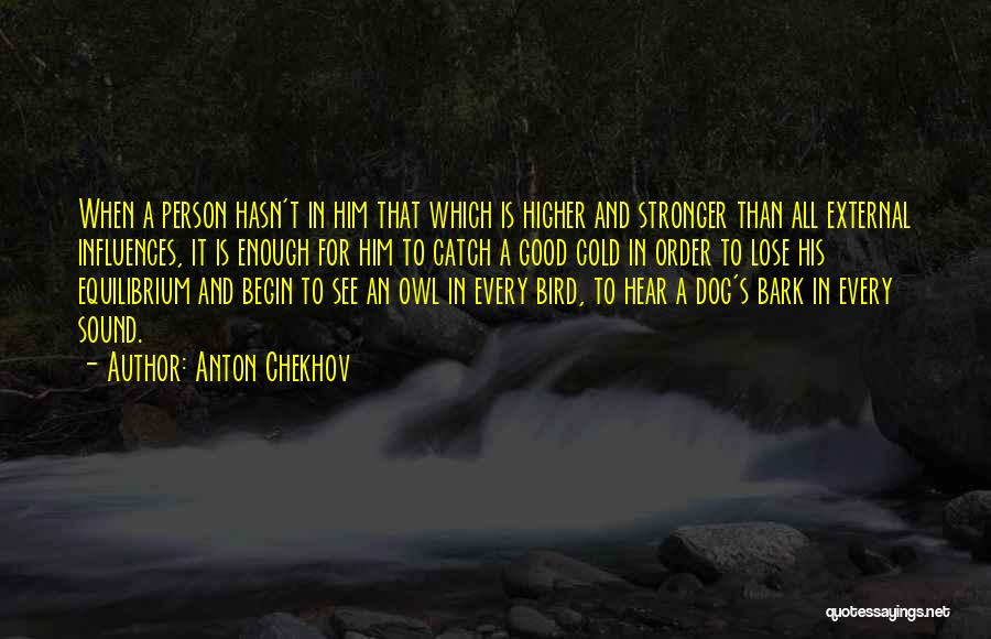 Bird Dog Quotes By Anton Chekhov