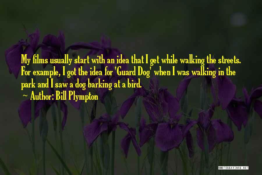 Bird Dog Quotes By Bill Plympton