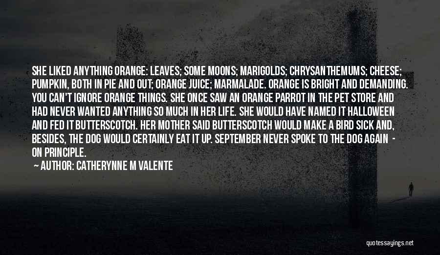 Bird Dog Quotes By Catherynne M Valente