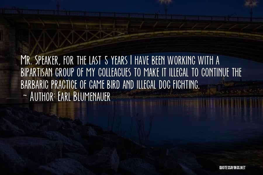 Bird Dog Quotes By Earl Blumenauer