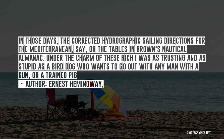 Bird Dog Quotes By Ernest Hemingway,