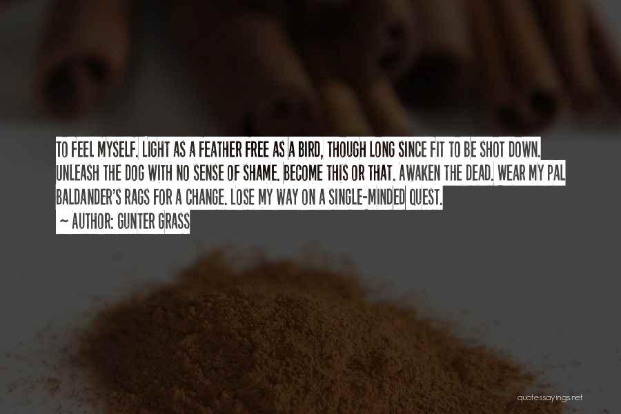 Bird Dog Quotes By Gunter Grass