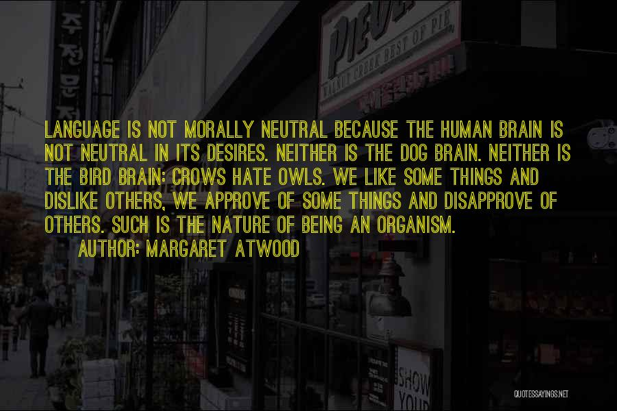 Bird Dog Quotes By Margaret Atwood