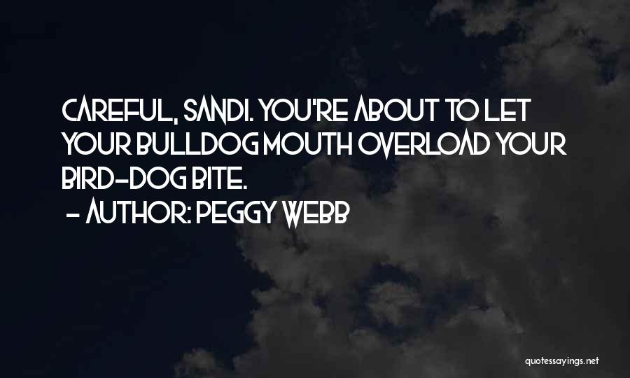 Bird Dog Quotes By Peggy Webb