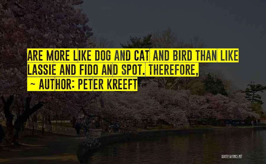 Bird Dog Quotes By Peter Kreeft