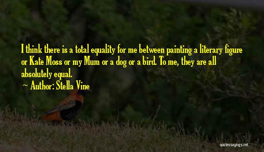 Bird Dog Quotes By Stella Vine