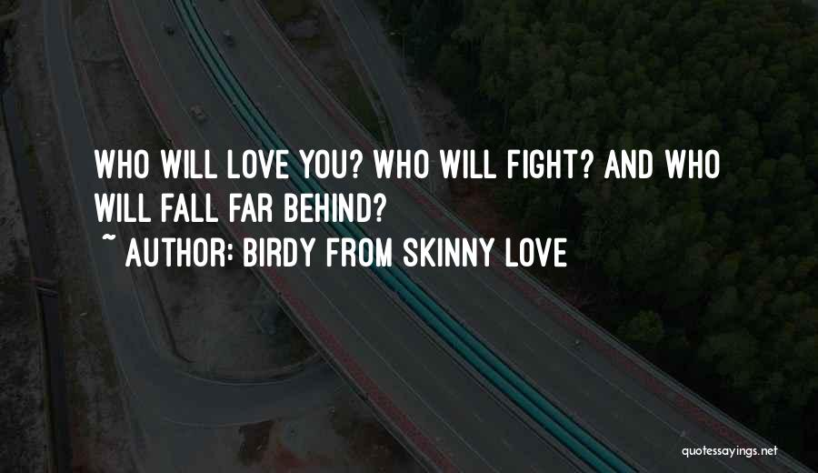 Birdy From Skinny Love Quotes 304336