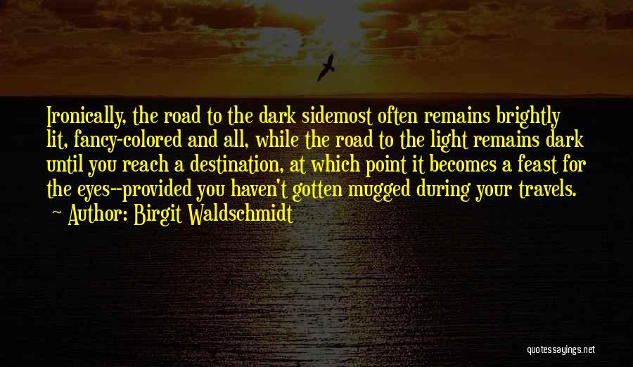 Birgit Waldschmidt Quotes 567639