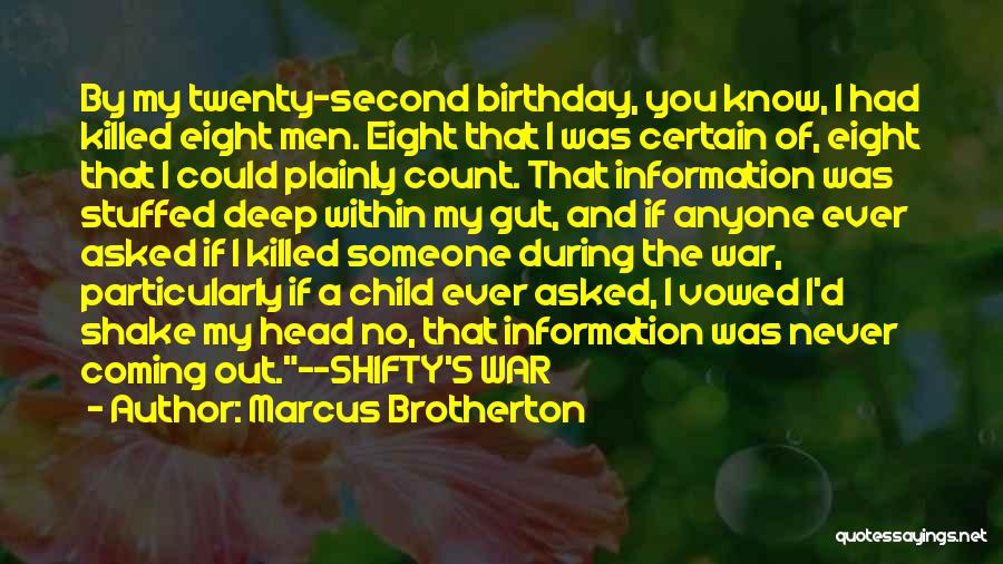 Birthday Coming Soon Quotes By Marcus Brotherton