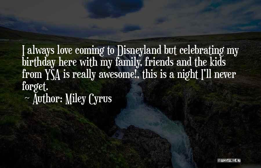 Birthday Coming Soon Quotes By Miley Cyrus