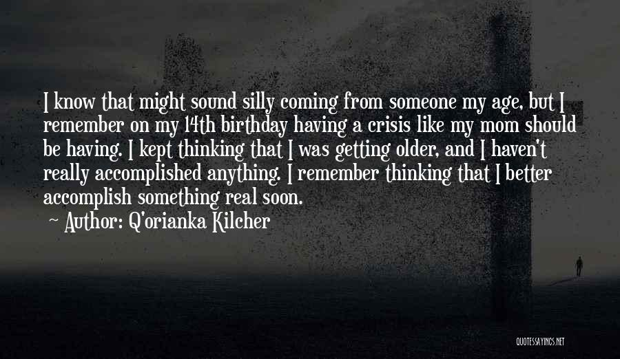 Birthday Coming Soon Quotes By Q'orianka Kilcher