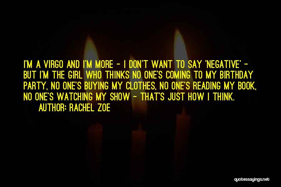 Birthday Coming Soon Quotes By Rachel Zoe