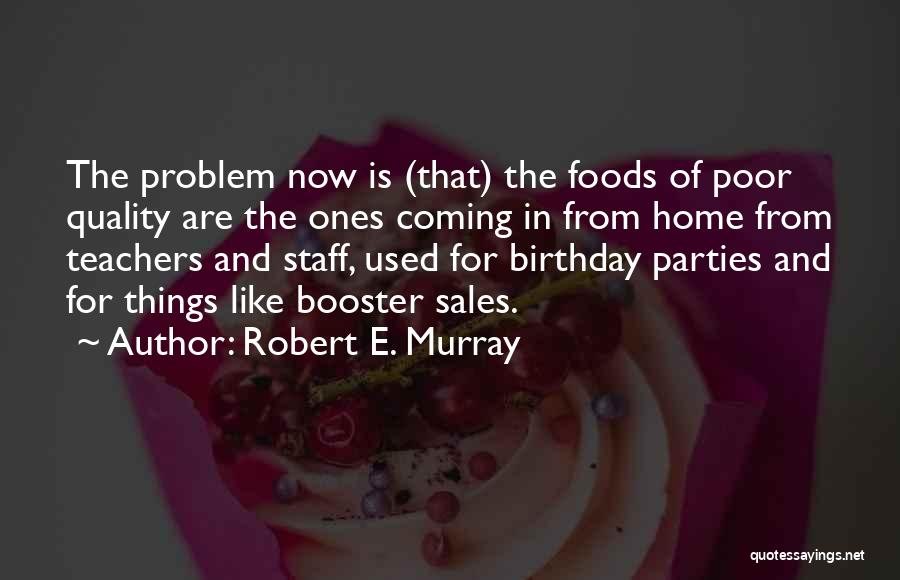 Birthday Coming Soon Quotes By Robert E. Murray