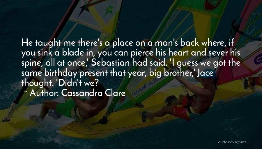 Birthday For Brother Quotes By Cassandra Clare