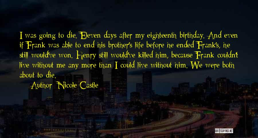 Birthday For Brother Quotes By Nicole Castle