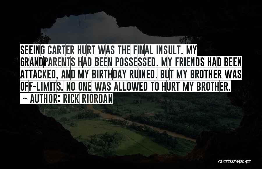 Birthday For Brother Quotes By Rick Riordan