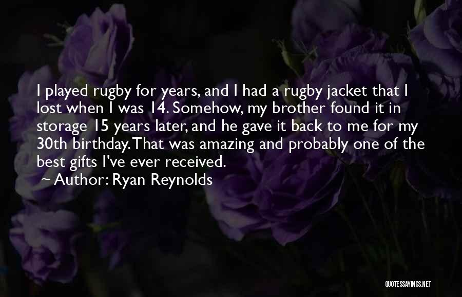 Birthday For Brother Quotes By Ryan Reynolds