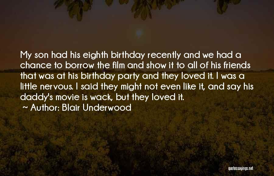 Birthday For My Son Quotes By Blair Underwood