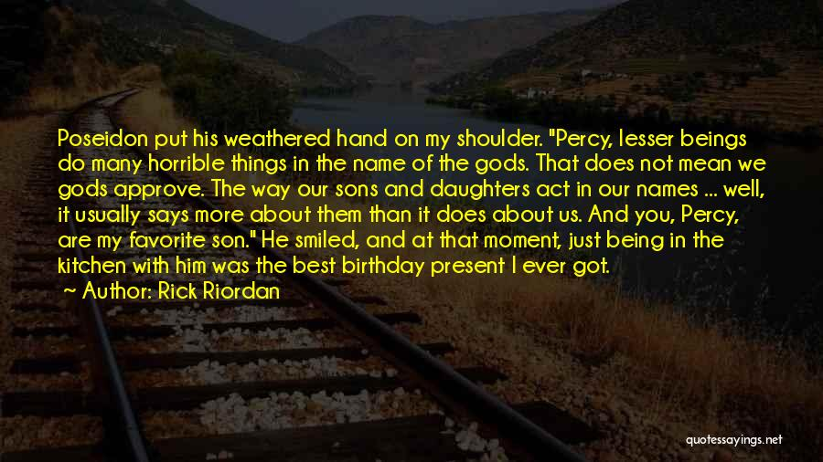 Birthday For My Son Quotes By Rick Riordan