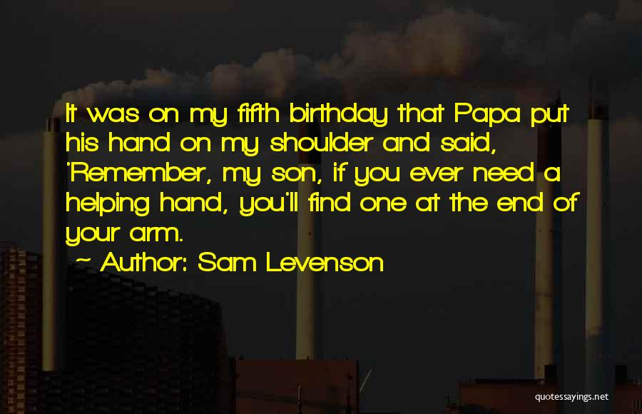 Birthday For My Son Quotes By Sam Levenson