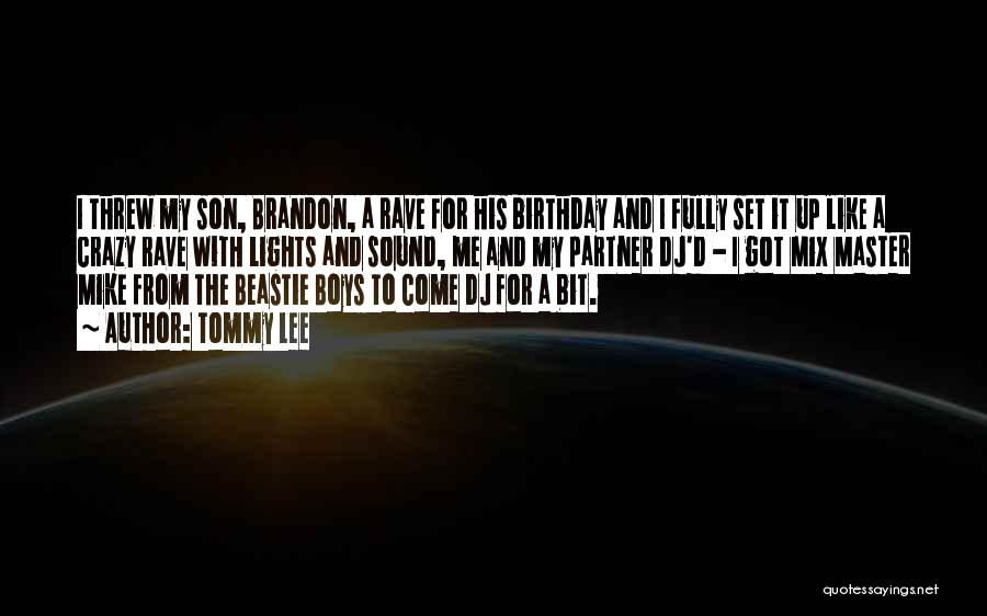 Birthday For My Son Quotes By Tommy Lee