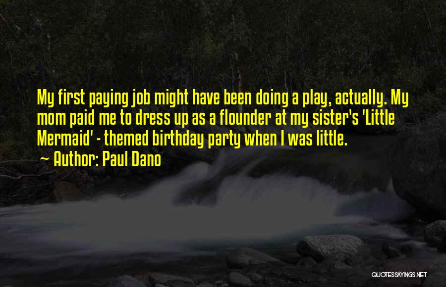 Birthday For Sister Quotes By Paul Dano