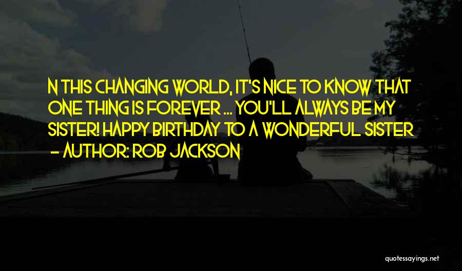Birthday For Sister Quotes By Rob Jackson