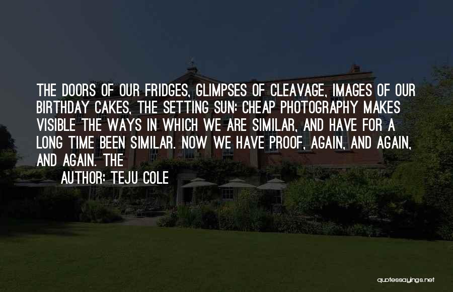 Birthday Images With Quotes By Teju Cole