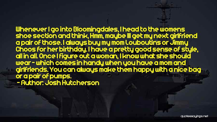 Birthday Mom Quotes By Josh Hutcherson