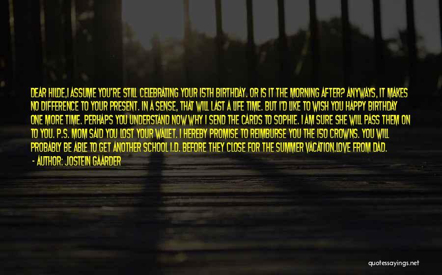 Birthday Mom Quotes By Jostein Gaarder