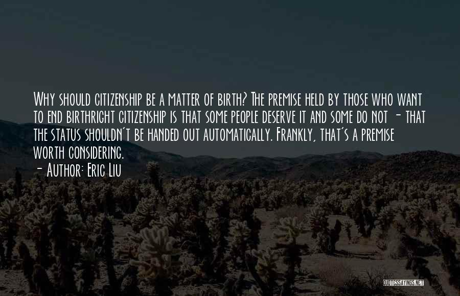 Birthright Citizenship Quotes By Eric Liu