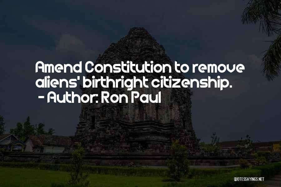 Birthright Citizenship Quotes By Ron Paul