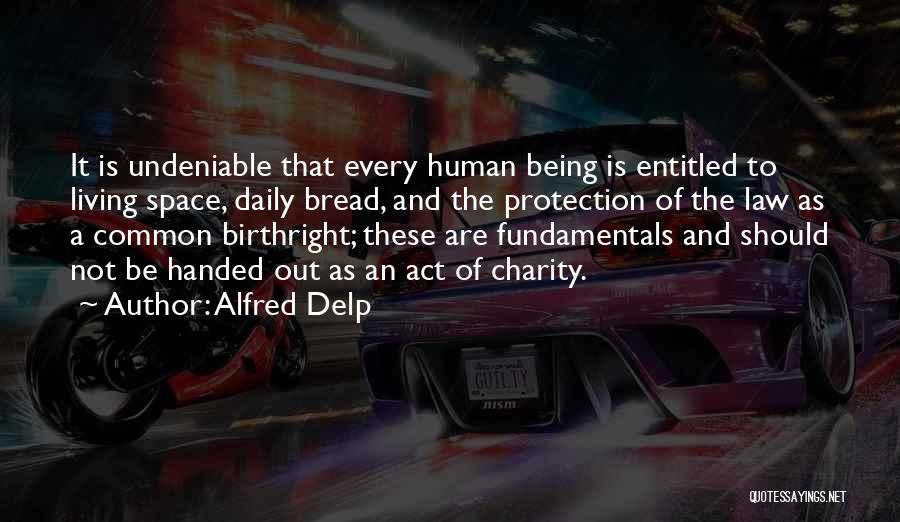 Birthright Quotes By Alfred Delp