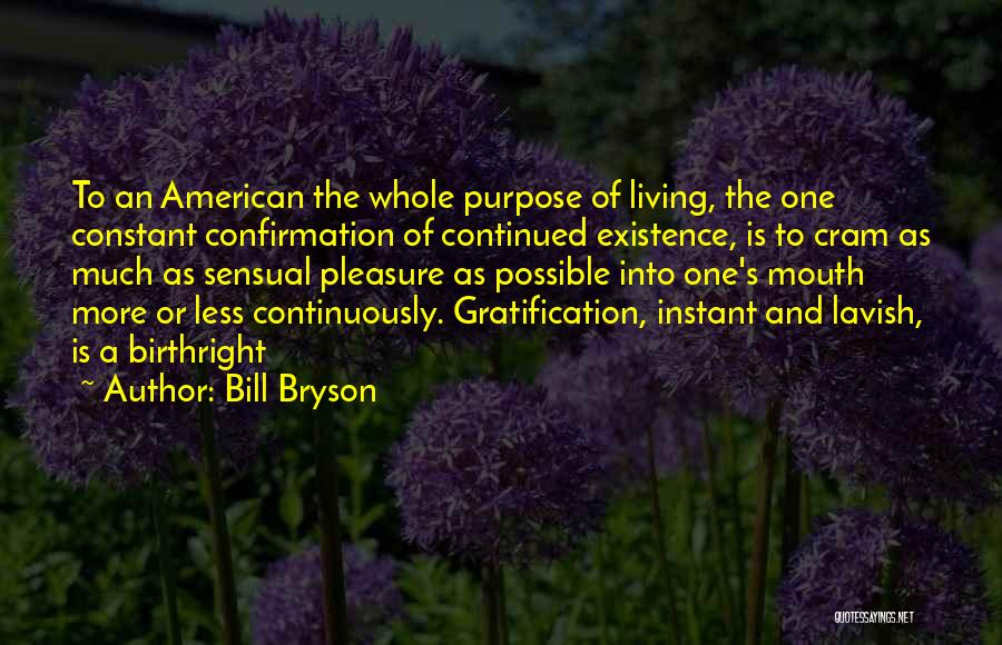 Birthright Quotes By Bill Bryson