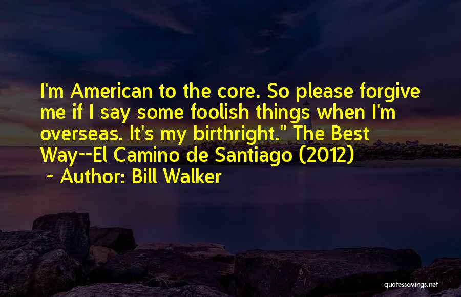 Birthright Quotes By Bill Walker